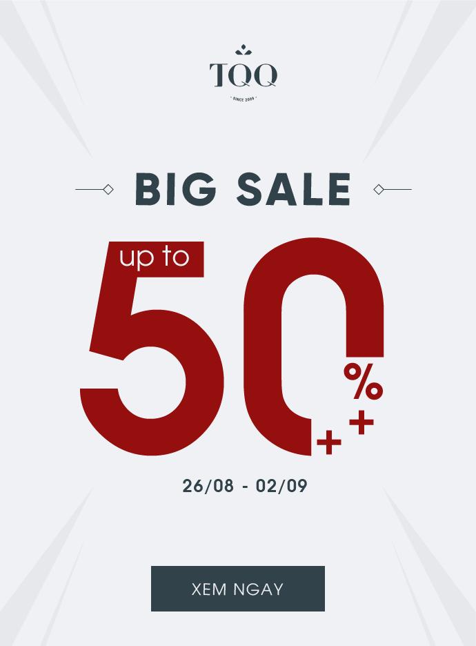TQQ BIG SALE – ĐẠI TIỆC SALE LÊN ĐẾN 50%