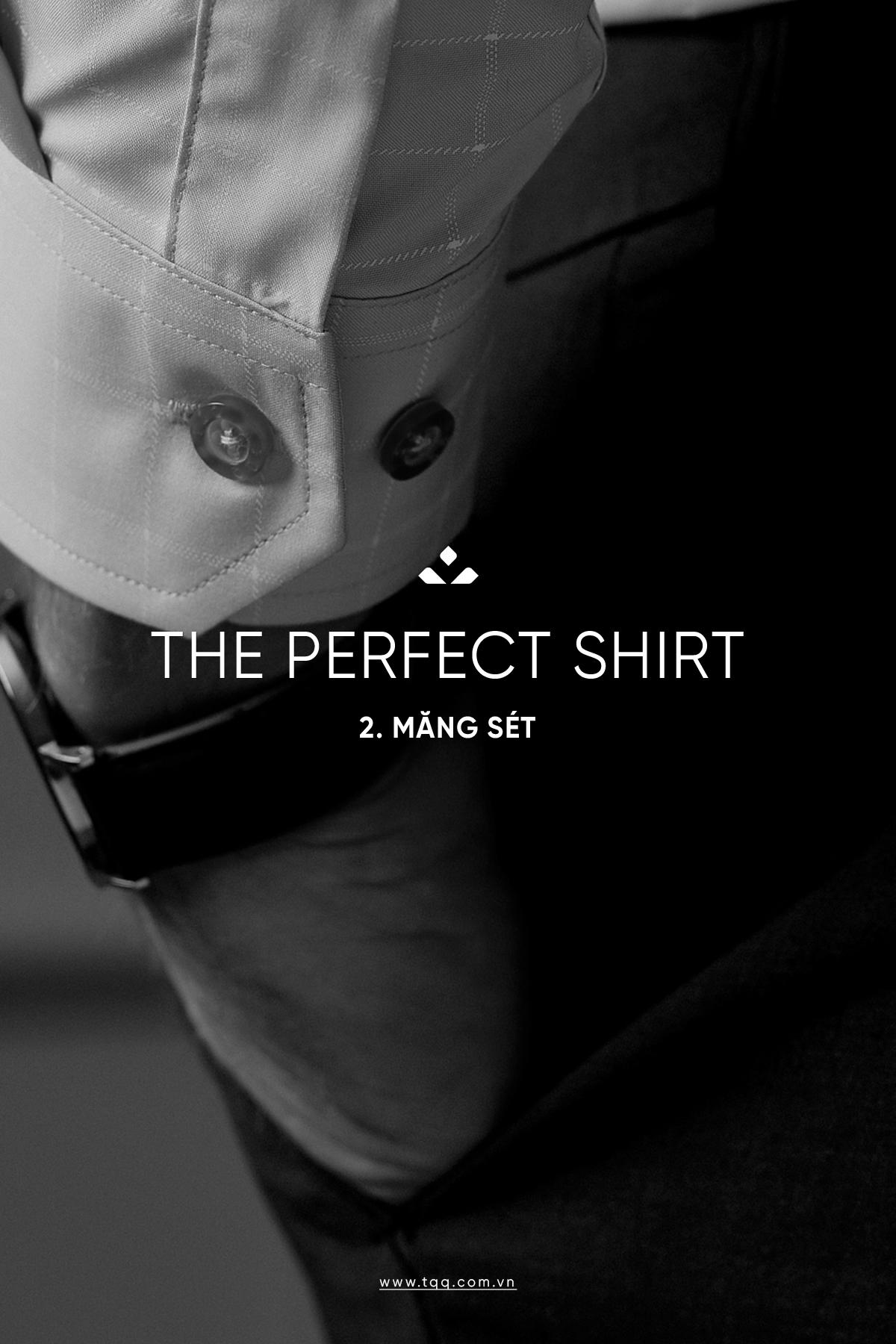 Măng sét tay cần được may kỹ càng để luôn giữ được form áo kể cả là khi tra cúc hay khi xắn tay áo