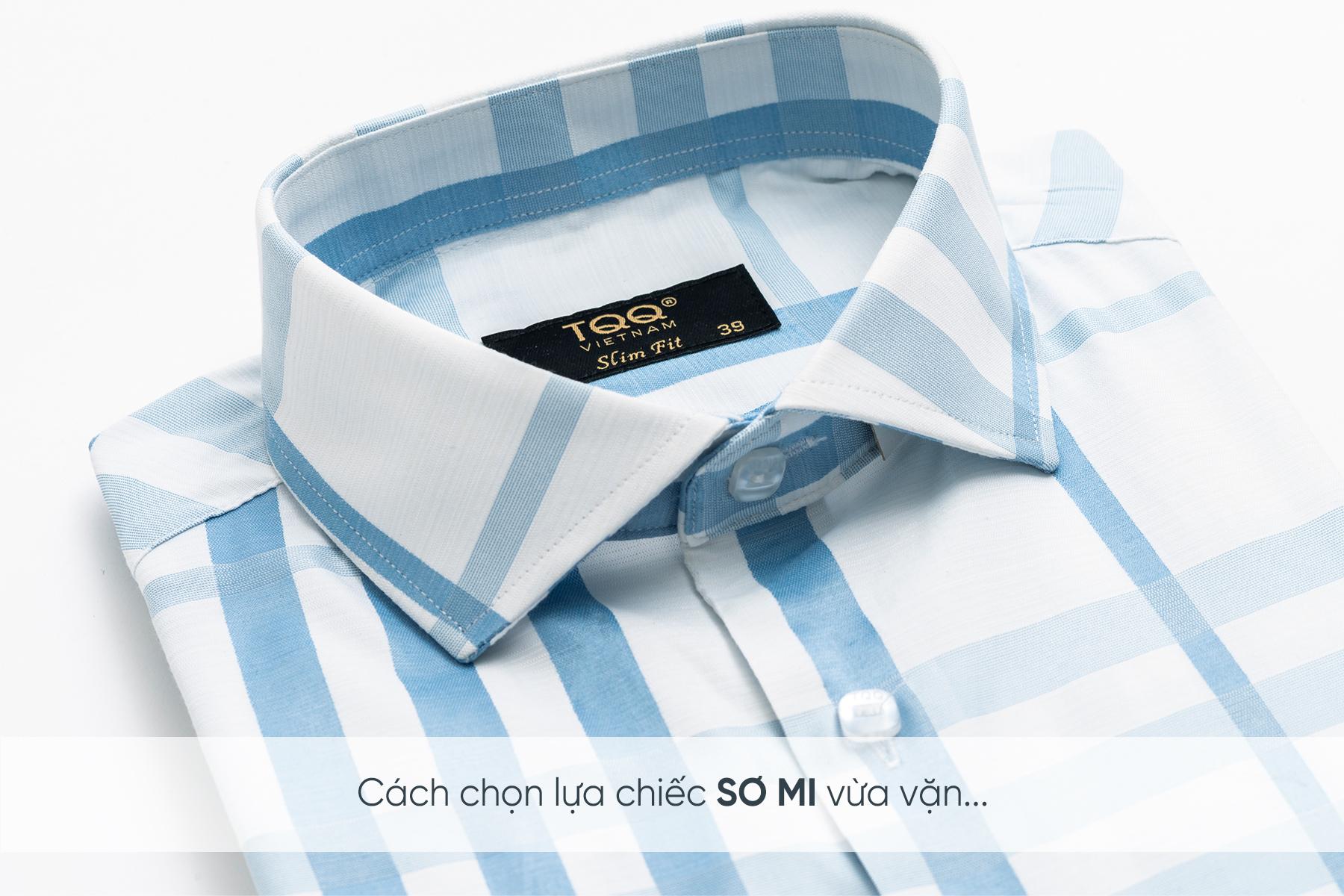 Chọn được mẫu áo sơ mi nam vừa vặn với cơ thể sẽ giúp bạn mặc đẹp nhất