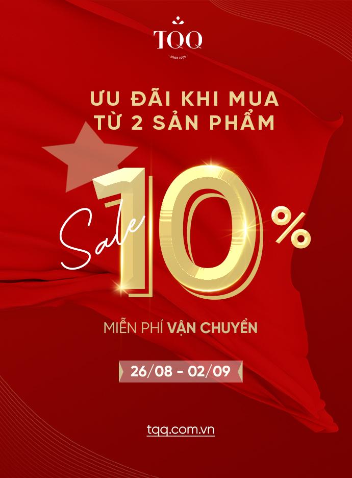 MỪNG QUỐC KHÁNH -  SALE 10% BST MỚI